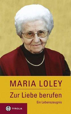 Zur Liebe berufen von Loley,  Maria, Schönborn,  Christoph