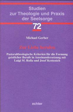 Zur Liebe berufen von Gerber,  Michael