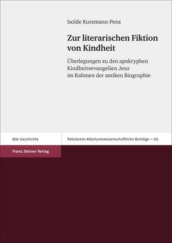 Zur literarischen Fiktion von Kindheit von Kurzmann-Penz,  Isolde