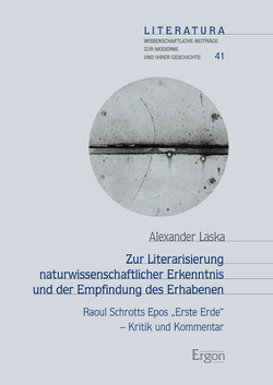 Zur Literarisierung naturwissenschaftlicher Erkenntnis und der Empfindung des Erhabenen von Laska,  Alexander