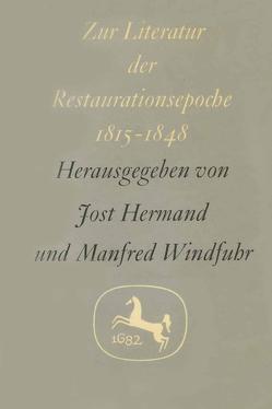 Zur Literatur der Restaurationsepoche 1815–1848 von Hermand,  Jost, Windfuhr,  Manfred