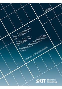 Zur Lösemitteldiffusion in Polymernanoschichten: Schichtdicken- und Konzentrationsabhängigkeit von Buss,  Felix
