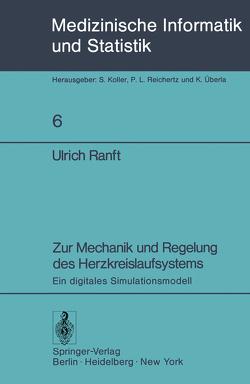 Zur Mechanik und Regelung des Herzkreislaufsystems von Ranft,  Ulrich