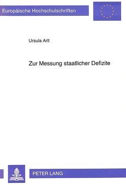 Zur Messung staatlicher Defizite von Arlt,  Ursula