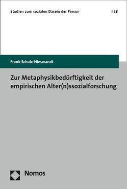 Zur Metaphysikbedürftigkeit der empirischen Alter(n)ssozialforschung von Schulz-Nieswandt,  Frank