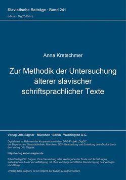 Zur Methodik der Untersuchung älterer slavischer schriftsprachlicher Texte von Kretschmer,  Anna