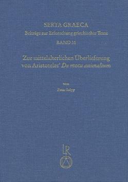 Zur mittelalterlichen Überlieferung von Aristoteles' De motu animalium von Isépy,  Peter