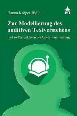 Zur Modellierung des auditiven Textverstehens von Kröger-Bidlo,  Hanna