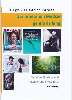 Zur modernen Medizin geht´s da lang! von Gunkel,  Annette, Lorenz,  Hugh, Lorenz,  Hugh-Friedrich