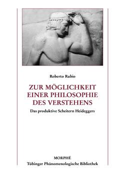 Zur Möglichkeit einer Philosophie des Verstehens von Koch,  Dietmar, Rubio,  Roberto