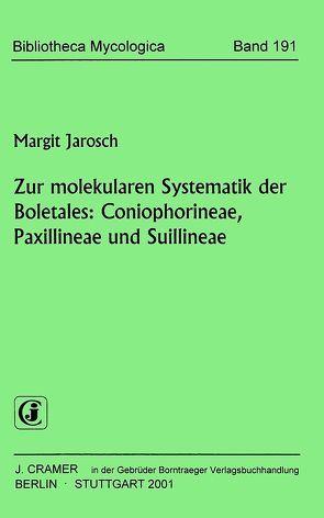 Zur molekularen Systematik der Boletales von Jarosch,  Margit
