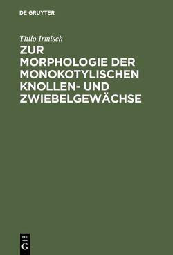 Zur Morphologie der monokotylischen Knollen- und Zwiebelgewächse von Irmisch,  Thilo