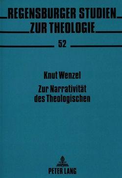 Zur Narrativität des Theologischen von Wenzel,  Knut