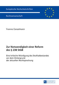 Zur Notwendigkeit einer Reform des § 238 StGB von Conzelmann,  Yvonne