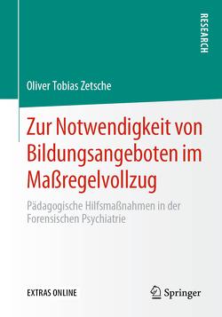 Zur Notwendigkeit von Bildungsangeboten im Maßregelvollzug von Zetsche,  Oliver Tobias