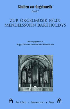 Zur Orgelmusik Felix Mendelssohn Bartholdys von Heinemann,  Michael, Petersen,  Birger
