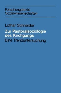 Zur Pastoralsoziologie des Kirchgangs von Schneider,  Lothar
