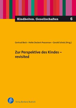 Zur Frage nach der Perspektive des Kindes von Beck,  Gertrud, Deckert-Peaceman,  Heike, Scholz,  Gerold