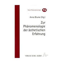 Zur Phänomenologie der ästhetischen Erfahrung von Blume,  Anna