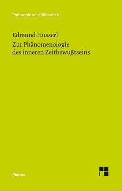 Zur Phänomenologie des inneren Zeitbewußtseins von Bernet,  Rudolf, Husserl,  Edmund