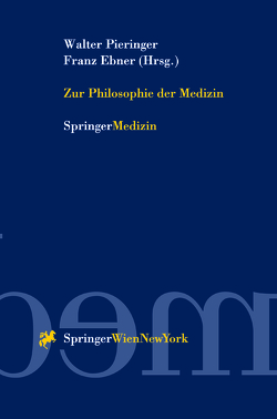 Zur Philosophie der Medizin von Ebner,  Franz, Pieringer,  Walter