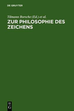 Zur Philosophie des Zeichens von Borsche,  Tilmann, Stegmaier,  Werner