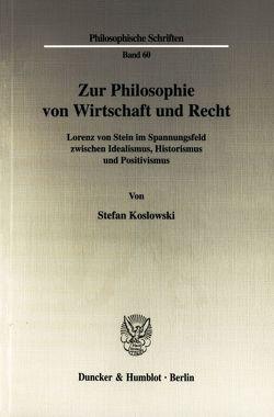 Zur Philosophie von Wirtschaft und Recht. von Koslowski,  Stefan