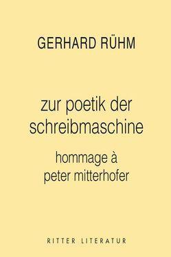 poetik der schreibmaschine von Rühm,  Gerhard
