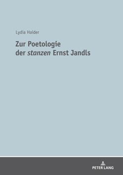 Zur Poetologie der «stanzen» Ernst Jandls von Haider,  Lydia