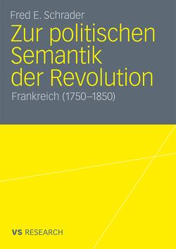 Zur politischen Semantik der Revolution von Schrader,  Fred E.