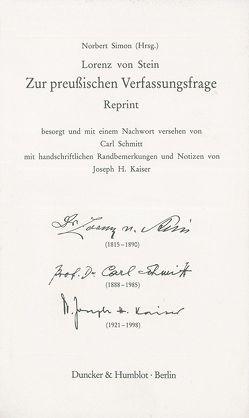 Zur preußischen Verfassungsfrage. Reprint. Hrsg. von Norbert Simon. von Schmitt,  Carl, Simon,  Norbert, Stein,  Lorenz von