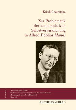 """Zur Problematik der kontemplativen Selbstverwirklichung in Döblins """"Manas"""" von Chairatana,  Krisdi"""