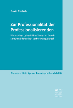 Zur Professionalität der Professionalisierenden von Gerlach,  David