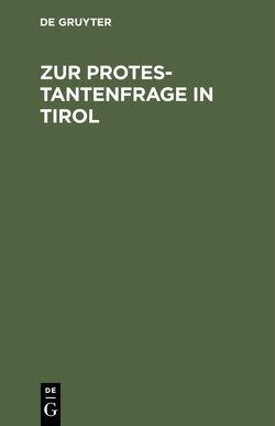 Zur Protestantenfrage in Tirol