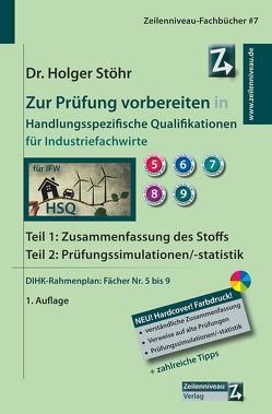 Zur Prüfung vorbereiten in Handlungsspezifische Qualifikationen für Industriefachwirte von Stöhr,  Holger