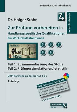 Zur Prüfung vorbereiten in Handlungsspezifische Qualifikationen für Wirtschaftsfachwirte von Stöhr,  Holger