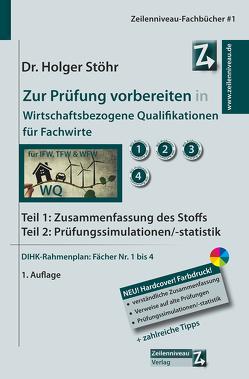 Zur Prüfung vorbereiten in Wirtschaftsbezogene Qualifikationen für Fachwirte von Stöhr,  Holger