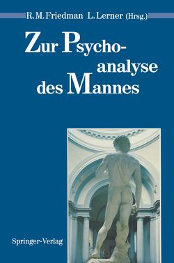 Zur Psychoanalyse des Mannes von Friedman,  Robert M., Lerner,  Leila, Neyer,  Franz J.