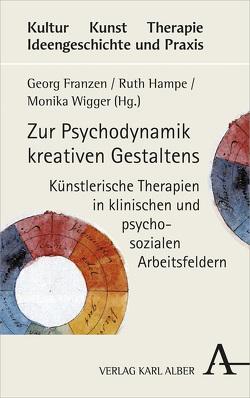 Zur Psychodynamik kreativen Gestaltens von Franzen,  Georg, Hampe,  Ruth, Wigger,  Monika