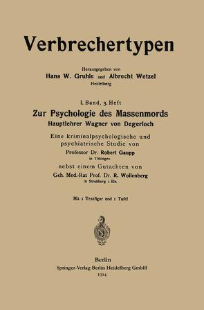Zur Psychologie des Massenmords von Gaupp,  Robert Eugen, Wollenberg,  Robert