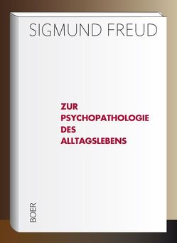 Zur Psychopathologie des Alltagslebens von Freud,  Sigmund