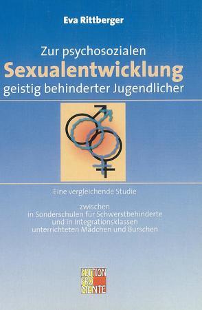 Zur Psychosozialen Sexualentwicklung geistig behinderter Jugendlicher von Rittberger,  Eva