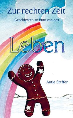 Zur rechten Zeit von Steffen,  Antje