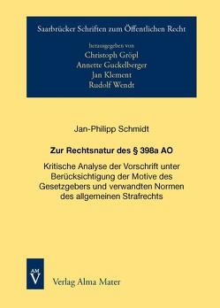 Zur Rechtsnatur des § 398a AO von Schmidt,  Jan Philipp