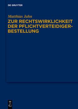 Zur Rechtswirklichkeit der Pflichtverteidigerbestellung von Jahn,  Matthias