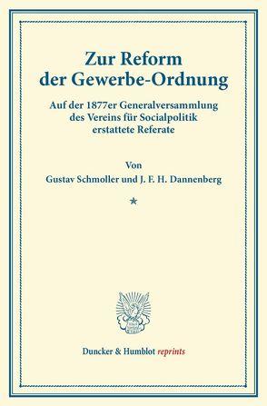 Zur Reform der Gewerbe-Ordnung. von Dannenberg,  J. F. H., Schmoller,  Gustav