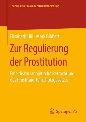 Zur Regulierung der Prostitution von Bibbert,  Mark, Hill,  Elisabeth