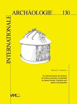 Zur Rekonstruktion der Struktur der frühen römischen Gesellschaft im Spiegel lazialer Grabsitten und antiker Schriftquellen von Roncoroni,  Patricia N. J.