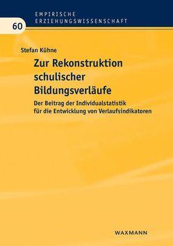 Zur Rekonstruktion schulischer Bildungsverläufe von Kühne,  Stefan