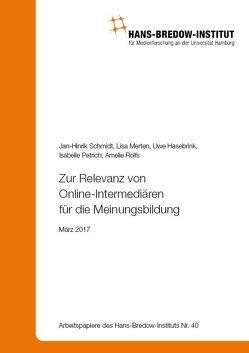 Zur Relevanz von Online-Intermediären für die Meinungsbildung von Hasebrink,  Uwe, Merten,  Lisa, Petrich,  Isabelle, Schmidt,  Jan-Hinrik